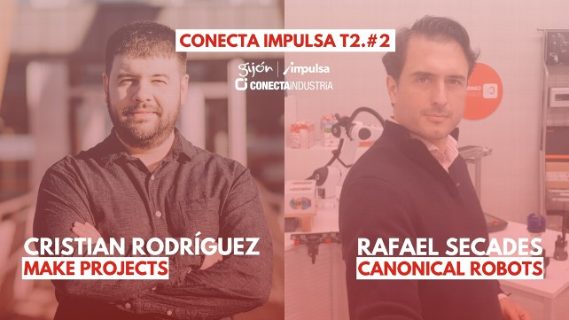 Conecta Impulsa T.2 #2 con Canonical Robots y MakeProjects